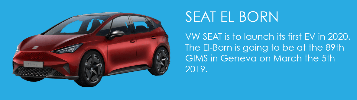 VW SEAT is to launch its first EV in 2020. The El-Born is going to be at the 89th GIMS in Geneva on March the 5th 2019.