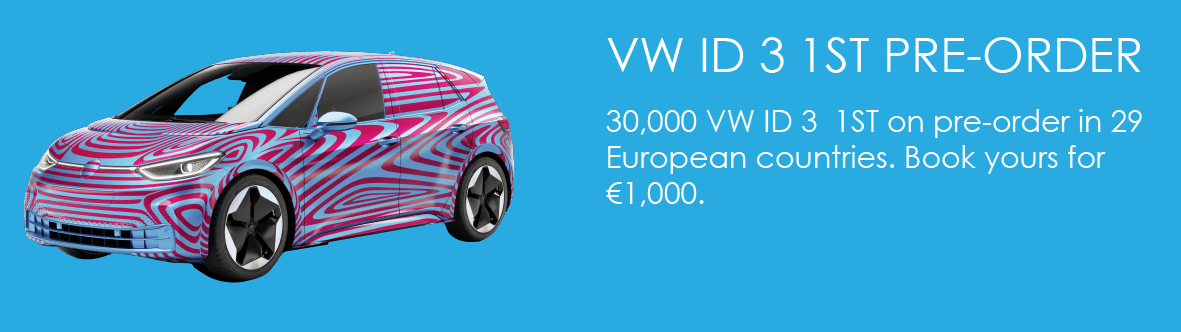 30,000 VW ID 3 1ST on pre-order in 29 European countries. Book yours for €1,000.